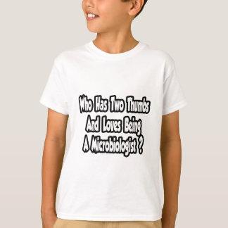 Microbiologist Joke...Two Thumbs T-Shirt