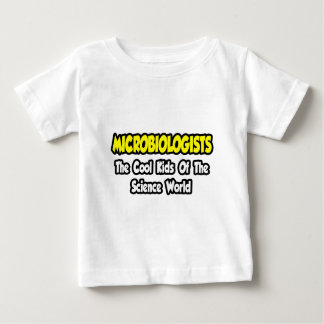 Microbiologists...Cool Kids of Science World Baby T-Shirt
