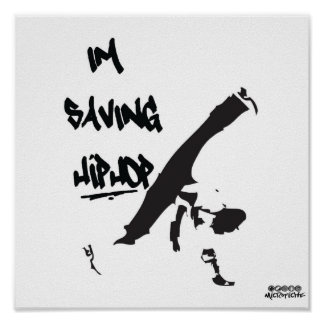 Microfiche - I'm Saving Hiphop, Bboy Poster
