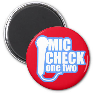 Microphone Checker 2 Inch Round Magnet