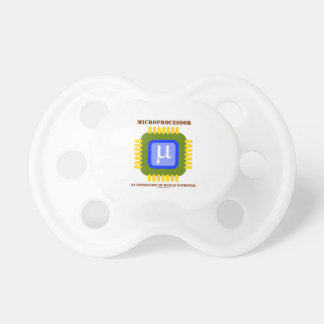 Microprocessor An Expression Of Human Potential Baby Pacifier