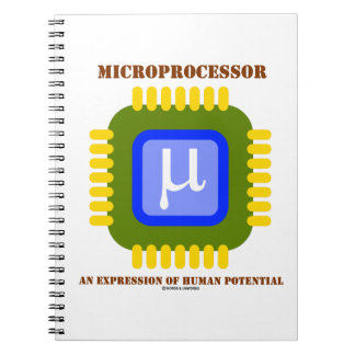 Microprocessor An Expression Of Human Potential Spiral Notebook