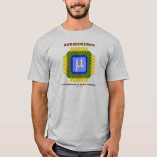 Microprocessor An Expression Of Human Potential T-Shirt