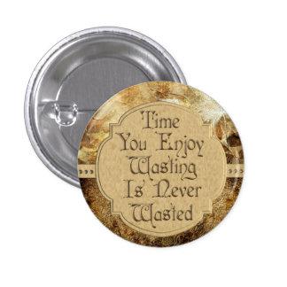 Mida el tiempo que de usted Enjoy nunca se pierde Pin Redondo 2,5 Cm