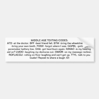 MIDDLE AGE TEXTING CODES BUMPER STICKER