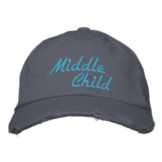 Middle Child Funny hat Embroidered Hat