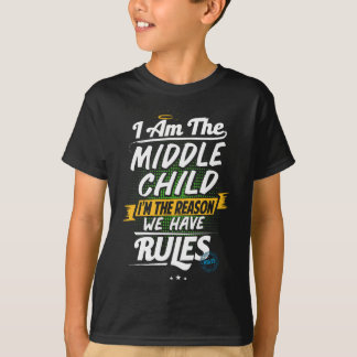 Middle Child Funny Rule Breaker Sibling Sister Bro T-Shirt