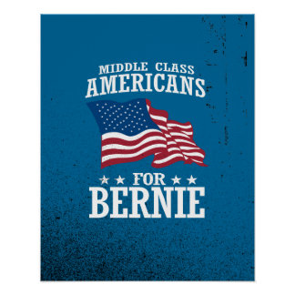 MIDDLE CLASS AMERICANS FOR BERNIE SANDERS POSTER