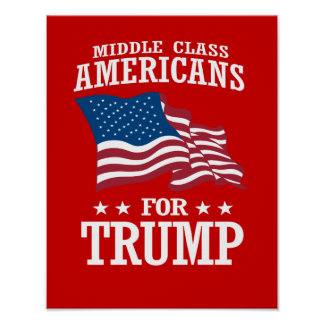MIDDLE CLASS AMERICANS FOR TRUMP POSTER