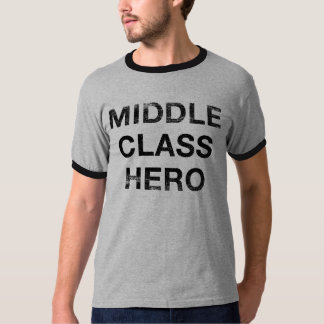 Middle Class Hero Tshirts