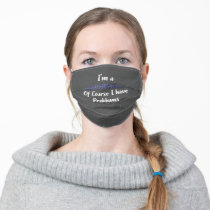 Middle School Math Teacher Of Course Have Problems Adult Cloth Face Mask