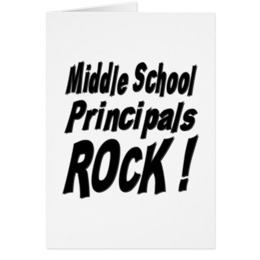 Middle School Principals Rock! Greeting Card