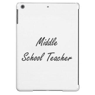 Middle School Teacher Artistic Job Design Cover For iPad Air