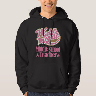 Middle School Teacher Gift (Worlds Best) Hoodie