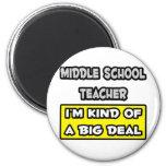 Middle School Teacher .. I'm Kind of a Big Deal Magnet