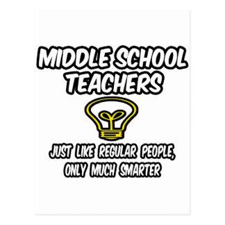 Middle School Teachers..Regular People, Smarter Postcard