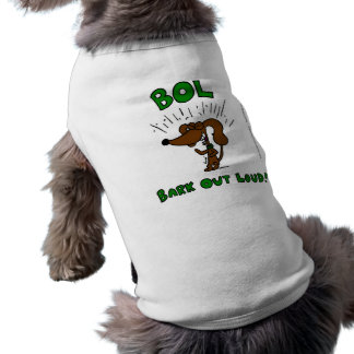 "Midge ""BOL Bark Out Loud"" Dog Shirt"