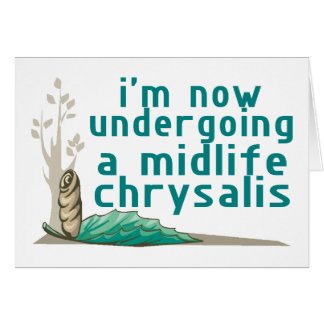 Midlife Chrysalis Greeting Card