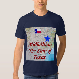 Midlothian: The Star of Texas/ The Lone Star State T-Shirt