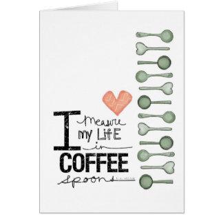 Mido mi vida en cucharitas de café tarjeta de felicitación