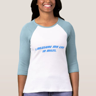 Mido mi vida en millas t-shirt