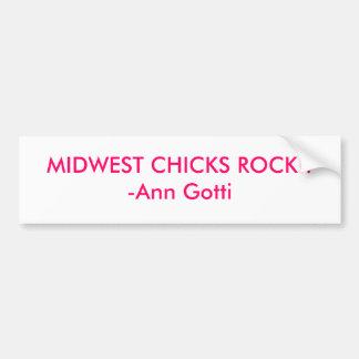 MIDWEST CHICKS ROCK!!-Ann Gotti Bumper Sticker