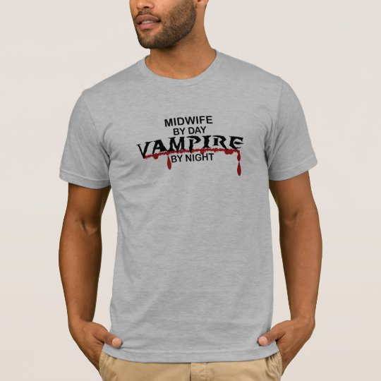 Midwife Vampire by Night T-Shirt