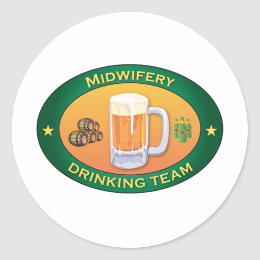 Midwifery Drinking Team Classic Round Sticker