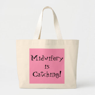Midwifery is Catching Large Tote Bag