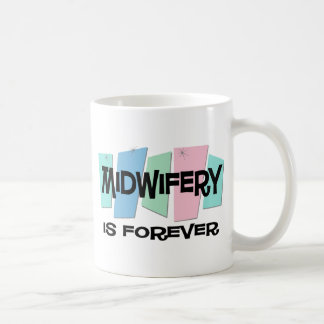 Midwifery Is Forever Coffee Mug