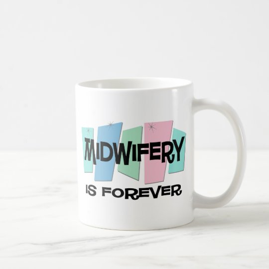 Midwifery Is Forever Coffee Mug