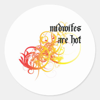 Midwifes Are Hot Classic Round Sticker