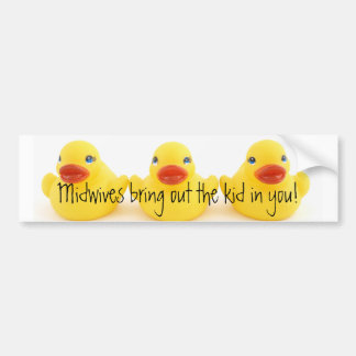 Midwives and Yellow Rubber Ducks Bumper Sticker