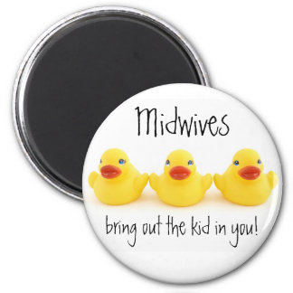 Midwives and Yellow Rubber Ducks Magnet