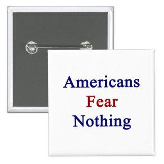 Miedo de los americanos nada pins