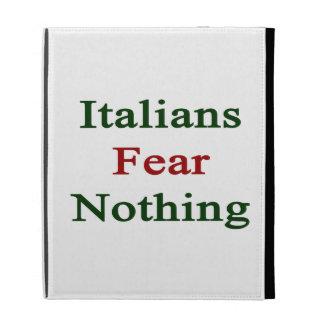 Miedo de los italianos nada
