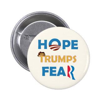 Miedo de los triunfos de la esperanza pin redondo de 2 pulgadas