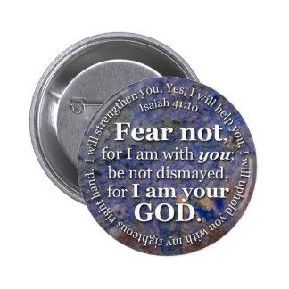 Miedo del 41:10 de Isaías no para mí estoy con Pin Redondo De 2 Pulgadas