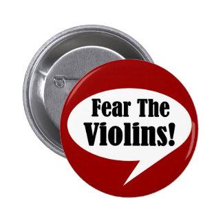Miedo divertido el botón de los violines pin redondo de 2 pulgadas
