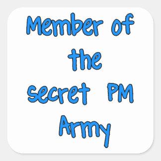 Miembro del ejército del secreto P.M. Calcomanías Cuadradas