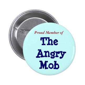 Miembro orgulloso de, la multitud enojada pin redondo de 2 pulgadas
