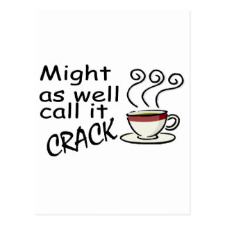 Might As Well Call It Crack Postcard