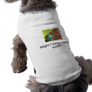 """Might I have a little sniff?"" Doggy T T-Shirt"