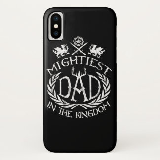 Mightiest Dad in the Kingdom iPhone X Case