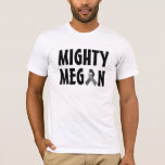 Mighty Megan Mens T-shirt