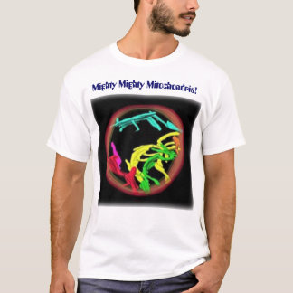 Mighty Mighty Mitochondria T-Shirt