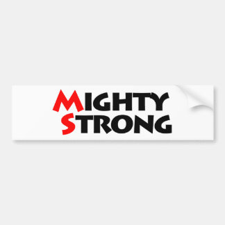 Mighty Strong Car Bumper Sticker