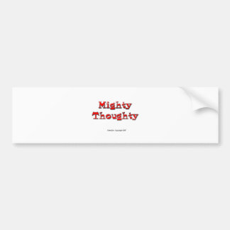 Mighty Thoughty Bumper Sticker
