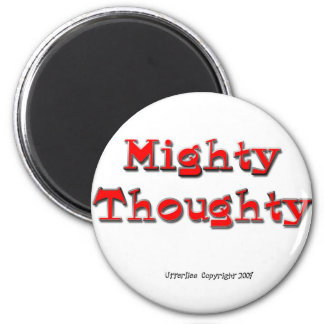 Mighty Thoughty Magnet