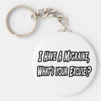 Migraine...Your Excuse? Keychain